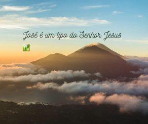 José é um tipo do Senhor Jesus