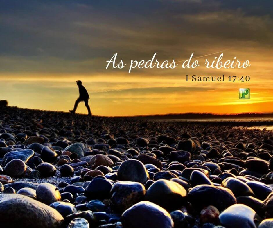 As pedras do ribeiro – I Samuel 17:40