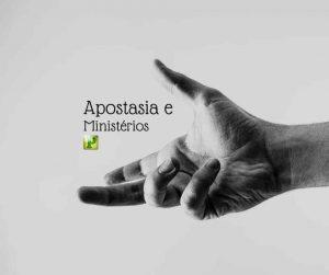 Apostasia e Ministérios – Apocalipse 3:17